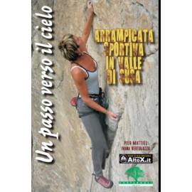 Fraternali Editore Libro Un Passo Verso Il Cielo. Arrampicata Sportiva Val Di Susa-Giuglar Shop